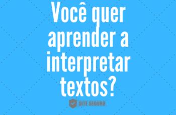 Você quer aprender a interpretar textos?