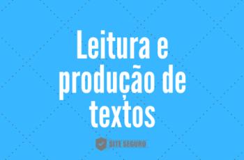 Leitura e produção de textos na escola
