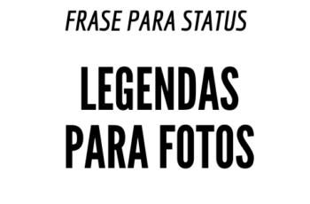 Legendas Para Foto e Status